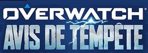Overwatch: Avis de tempête